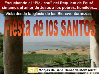 Escuchando el �Pie Jesu� del Requiem de Faur�, sintamos el amor de Jes�s a los pobres, humildes...