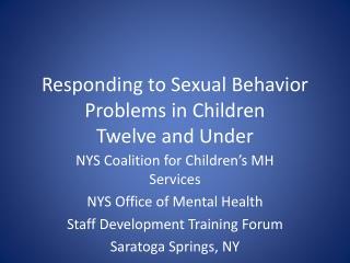 Responding to Sexual Behavior Problems in Children  Twelve and Under