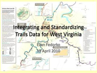 Integrating and Standardizing Trails Data for West Virginia