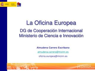 La Oficina Europea DG de Cooperación Internacional Ministerio de Ciencia e Innovación