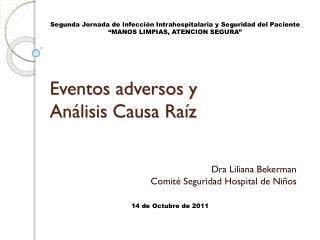 Eventos adversos y  Análisis  C ausa Raíz