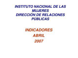 INDICADORES  ABRIL 2007