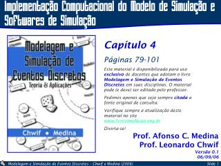 Prof. Afonso C. Medina Prof. Leonardo Chwif