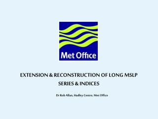 EXTENSION & RECONSTRUCTION OF LONG MSLP SERIES & INDICES