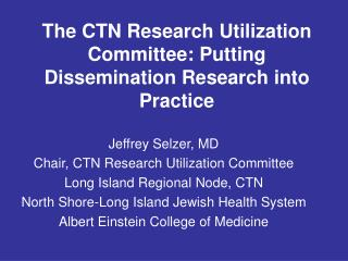 The CTN Research Utilization Committee: Putting Dissemination Research into Practice