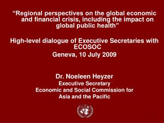 """Regional perspectives on the global economic and financial crisis, including the impact on global public health"""