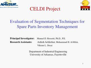 Principal Investigator:     Manuel D. Rossetti, Ph.D., P.E. Research Assistants:  Ashish Achlerkar,  Mohammad H. Al-Ri