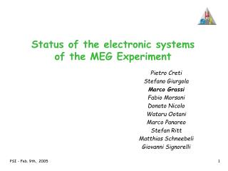 Status of the electronic systems of the MEG Experiment