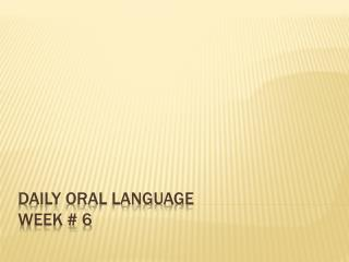 Daily Oral Language Week # 6