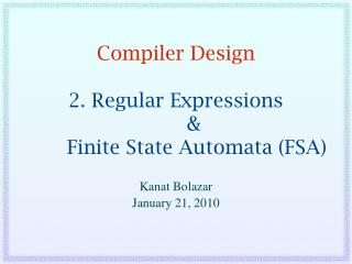 Compiler Design   2. Regular Expressions          &          Finite State Automata (FSA)