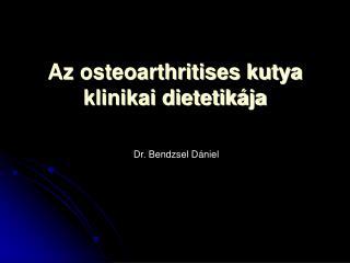 Az osteoarthritises kutya klinikai dietetikája
