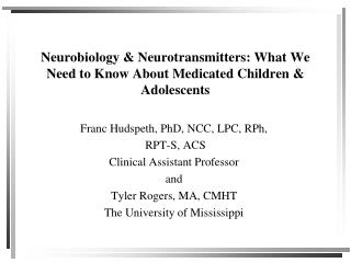 Neurobiology & Neurotransmitters: What We Need to Know About Medicated Children & Adolescents