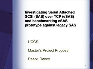 Investigating Serial Attached SCSI (SAS) over TCP ( eSAS ) and benchmarking  eSAS  prototype against legacy SAS