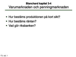 Blanchard kapitel 3-4 Varumarknaden och penningmarknaden