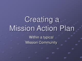 Creating a  Mission Action Plan