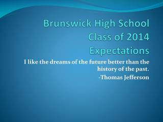 Brunswick High School   Class of 2014  Expectations