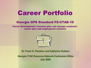 Career Portfolio Georgia GPS Standard FS-CTAE-10 Career Development: Learners plan and manage academic-career plan and