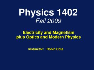 Physics 1402 Fall 2009