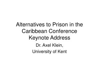 Alternatives to Prison in the Caribbean Conference Keynote Address
