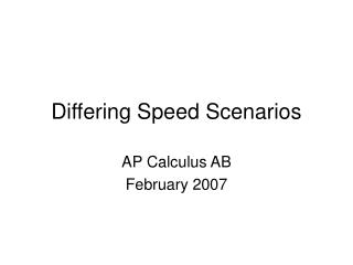 Differing Speed Scenarios