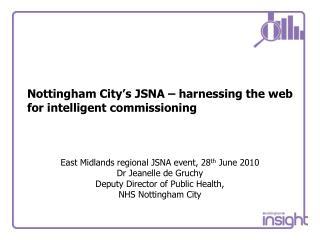 Nottingham City's JSNA – harnessing the web for intelligent commissioning