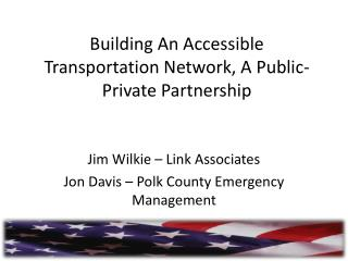 Building An Accessible Transportation Network, A Public-Private Partnership