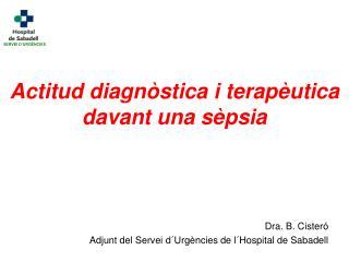 Actitud diagnòstica i terapèutica davant una sèpsia
