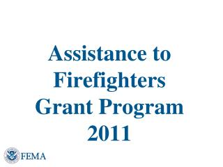 Assistance to Firefighters  Grant Program 2011