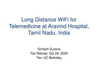 Long Distance WiFi for Telemedicine at Aravind Hospital, Tamil Nadu, India