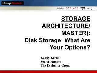 STORAGE ARCHITECTURE/ MASTER): Disk Storage: What Are Your Options?
