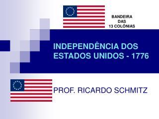INDEPENDÊNCIA DOS ESTADOS UNIDOS - 1776