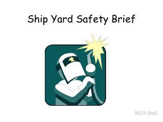 Ship Yard Safety Brief