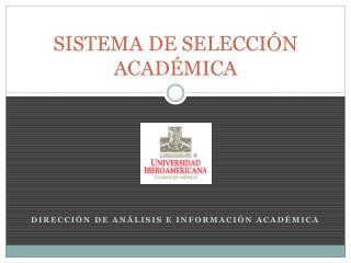 SISTEMA DE SELECCIÓN ACADÉMICA