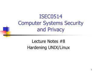 ISEC0514 Computer Systems Security and Privacy