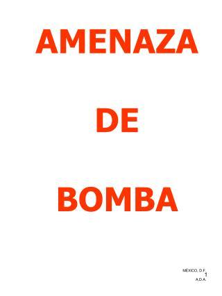 AMENAZA  DE  BOMBA MÉXICO, D.F. A.D.A.