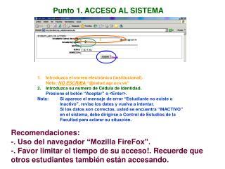1.Introduzca el correo electr�nico (institucional). Nota:  NO ESCRIBA  �@estud.agr.ucv.ve� Introduzca su n�mero de C�
