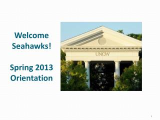 Welcome Seahawks! Spring 2013 Orientation