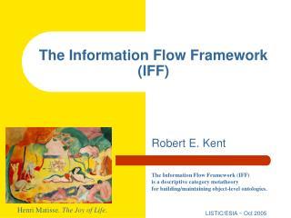 The Information Flow Framework  (IFF)
