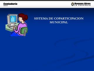 SISTEMA DE COPARTICIPACION MUNICIPAL