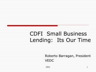 CDFI  Small Business Lending:  Its Our Time