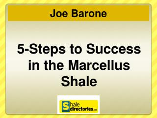 5-Steps to Success in the Marcellus Shale