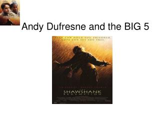 Andy Dufresne and the BIG 5