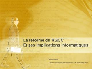 La réforme du RGCC Et ses implications informatiques