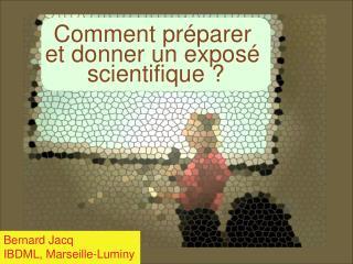 Bernard Jacq IBDML, Marseille-Luminy
