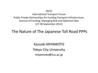 Kazuaki MIYAMOTO Tokyo City University  miyamoto@tcu.ac.jp