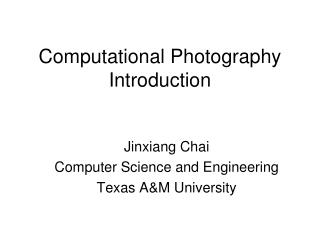 Computational Photography  Introduction