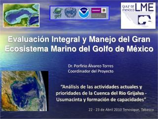 Evaluación Integral y Manejo del Gran Ecosistema Marino del Golfo de México