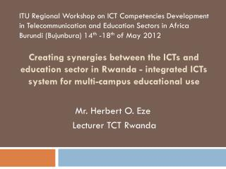 Creating synergies between the ICTs and education sector in Rwanda - integrated ICTs system for multi-campus educationa
