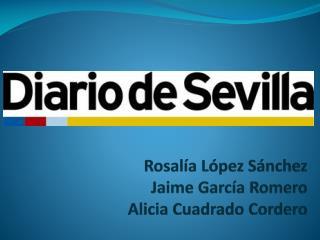 Rosalía López Sánchez Jaime  García Romero Alicia  Cuadrado  C ordero
