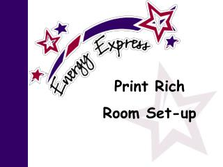 Print Rich Room Set-up